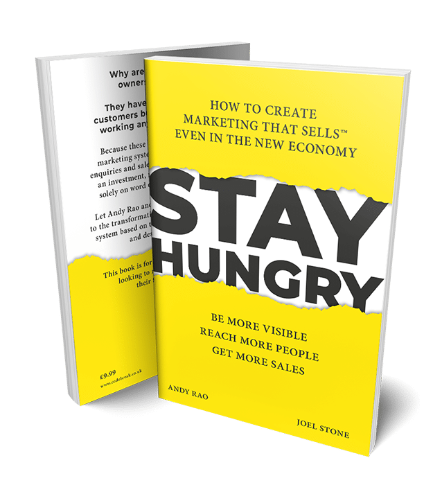 Stay Hungry: How to Create Marketing That Sells™ Even in the New Economy